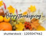 happy thanksgiving day concept  ... | Shutterstock . vector #1205047462