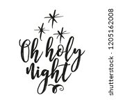 oh holy night   calligraphy... | Shutterstock .eps vector #1205162008
