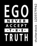 hand lettered ego never accepts ... | Shutterstock .eps vector #1205579962