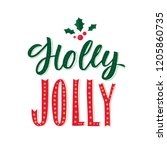 holly jolly. merry christmas... | Shutterstock .eps vector #1205860735