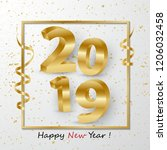 happy new year 2019 3d golden... | Shutterstock .eps vector #1206032458