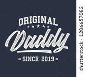 original daddy since 2019   tee ... | Shutterstock .eps vector #1206657082