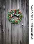 christmas wreath on the wooden... | Shutterstock . vector #120722992