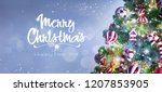 christmas tree and christmas... | Shutterstock . vector #1207853905