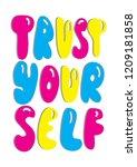 hand lettered trust yourself.... | Shutterstock .eps vector #1209181858