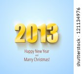 new year 2013 background gold... | Shutterstock .eps vector #121134976