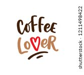 coffee lover hand drawn... | Shutterstock .eps vector #1211498422