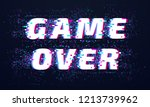 game over. games screen glitch  ... | Shutterstock .eps vector #1213739962