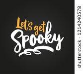 let's get spooky   halloween... | Shutterstock .eps vector #1214240578