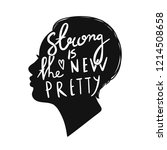 strong is the new pretty. woman'... | Shutterstock .eps vector #1214508658