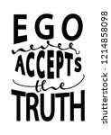 hand lettered ego never accepts ... | Shutterstock .eps vector #1214858098