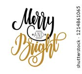 merry and bright. handwritten... | Shutterstock .eps vector #1214861065