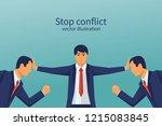 Stop Conflict. Businessman...
