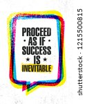 proceed as if success is... | Shutterstock .eps vector #1215500815