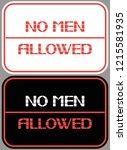 no men allowed.  a sign... | Shutterstock .eps vector #1215581935
