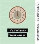 it's 5 o'clock somewhere poster ... | Shutterstock .eps vector #1215979372