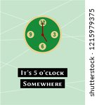 it's 5 o'clock somewhere poster ... | Shutterstock .eps vector #1215979375