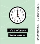 it's 5 o'clock somewhere poster ... | Shutterstock .eps vector #1215979378