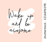 text wake up and be awesome... | Shutterstock .eps vector #1216696198