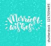 merriest wishes   modern... | Shutterstock .eps vector #1217054695