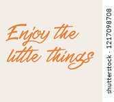enjoy the little things | Shutterstock .eps vector #1217098708