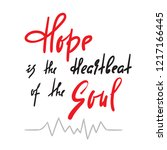 hope is heartbeat of the soul ...   Shutterstock .eps vector #1217166445