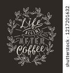 life begins after coffee. hand... | Shutterstock .eps vector #1217201632