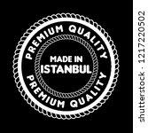 made in istambul emblem  label  ... | Shutterstock .eps vector #1217220502