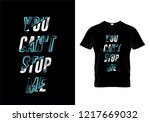 you can't stop me typography t... | Shutterstock .eps vector #1217669032