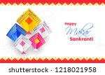 happy makar sankranti... | Shutterstock .eps vector #1218021958
