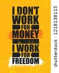 I Don't Work For Money I Work...
