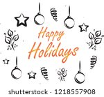 happy holiday hand drawn... | Shutterstock .eps vector #1218557908