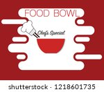 food in a bowl. chef's special... | Shutterstock .eps vector #1218601735