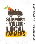 support your local farmers.... | Shutterstock .eps vector #1219016245