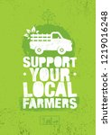 support your local farmers.... | Shutterstock .eps vector #1219016248