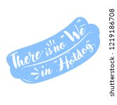 blue hotdog with quote  there...   Shutterstock .eps vector #1219186708