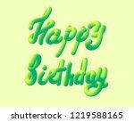 happy birthday   3d lettering ... | Shutterstock .eps vector #1219588165