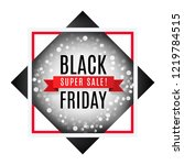 black friday super sale... | Shutterstock .eps vector #1219784515