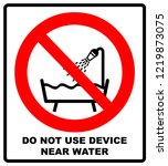 do not use this device in a... | Shutterstock . vector #1219873075