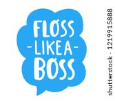 floss like a boss. hand drawn... | Shutterstock .eps vector #1219915888