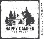 happy camper. be wild. vector... | Shutterstock .eps vector #1220182162