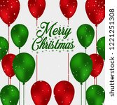 balloons red and green merry... | Shutterstock .eps vector #1221251308