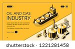 oil and gas industry isometric... | Shutterstock .eps vector #1221281458