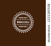 broccoli premium quality emblem ... | Shutterstock .eps vector #1221285538