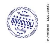 broccoli premium quality emblem ... | Shutterstock .eps vector #1221285568