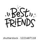 best friends phrase. hand made... | Shutterstock .eps vector #1221687118