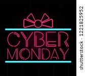 neon cyber monday promotion.... | Shutterstock .eps vector #1221825952
