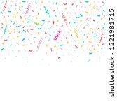 colorful confetti ribbons... | Shutterstock .eps vector #1221981715