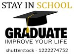 stay in school and graduate... | Shutterstock .eps vector #1222274752