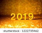 golden number 2019 placed on... | Shutterstock . vector #1222735462